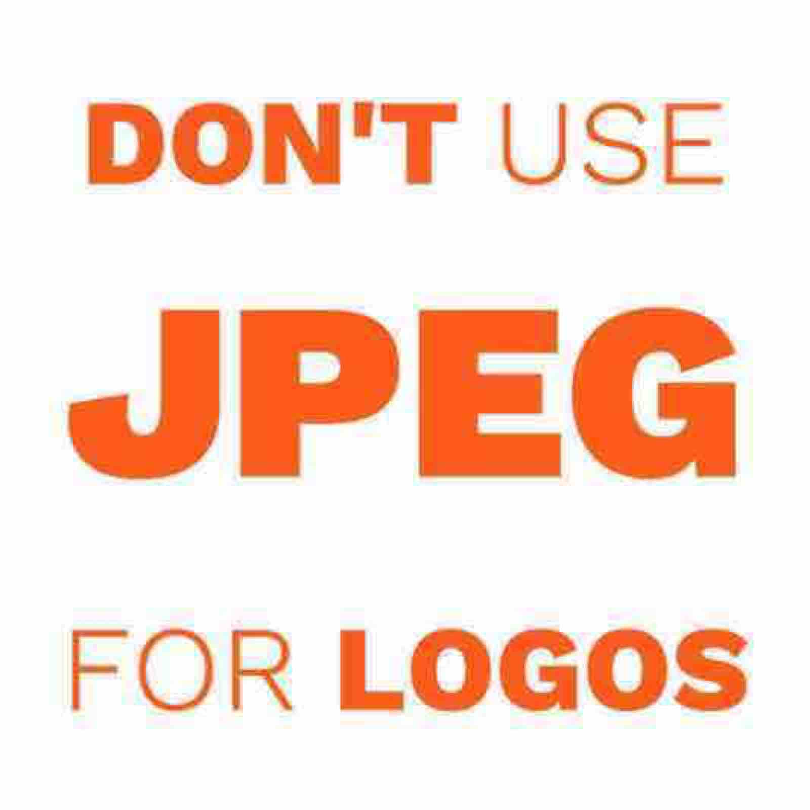 DON'T USE JPEG FOR LOGOS...